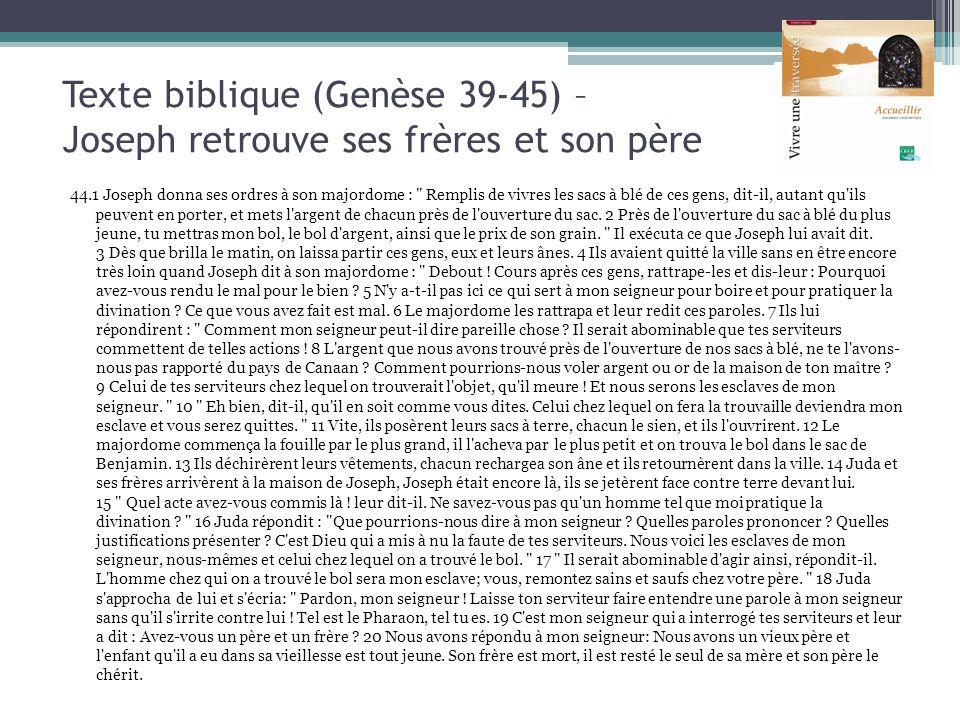 Texte biblique (Genèse 39-45) – Joseph retrouve ses frères et son père 44.1 Joseph donna ses ordres à son majordome :