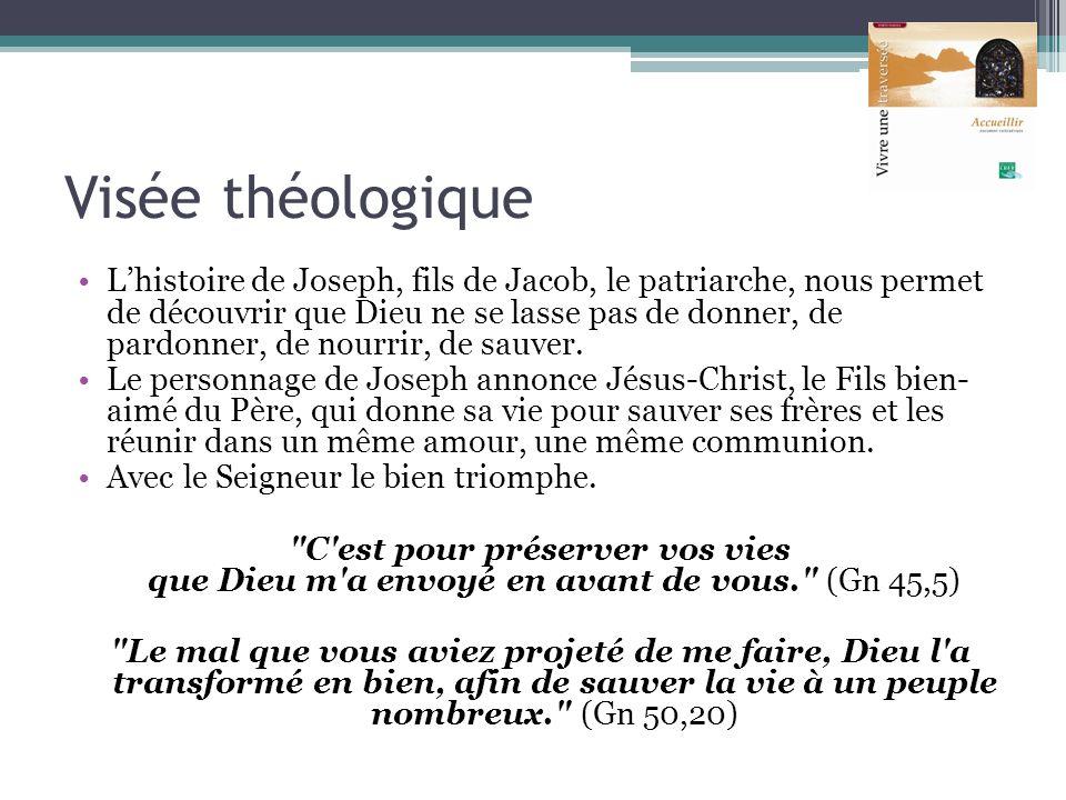 Visée théologique Lhistoire de Joseph, fils de Jacob, le patriarche, nous permet de découvrir que Dieu ne se lasse pas de donner, de pardonner, de nou
