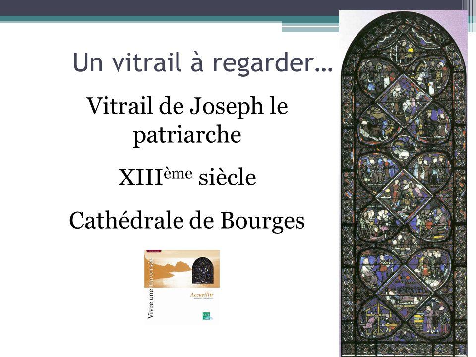 Un vitrail à regarder… Vitrail de Joseph le patriarche XIII ème siècle Cathédrale de Bourges