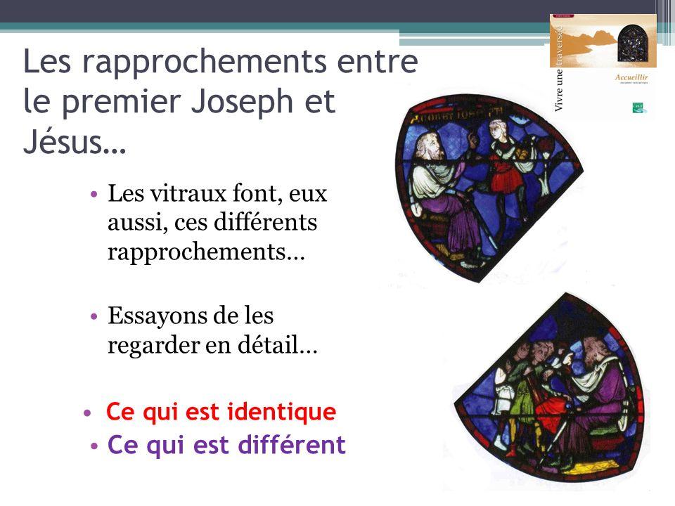Les rapprochements entre le premier Joseph et Jésus… Les vitraux font, eux aussi, ces différents rapprochements… Essayons de les regarder en détail… C