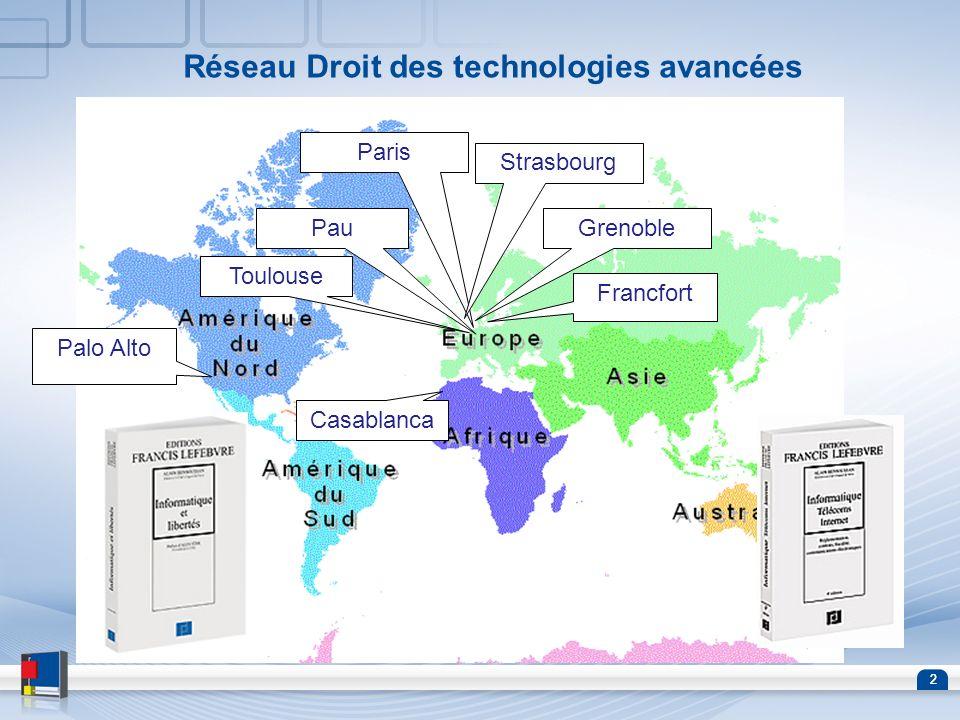 22 Réseau Droit des technologies avancées Grenoble Francfort Palo Alto Pau Toulouse Paris Strasbourg Casablanca