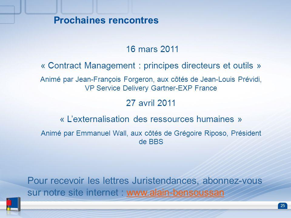 25 Prochaines rencontres 16 mars 2011 « Contract Management : principes directeurs et outils » Animé par Jean-François Forgeron, aux côtés de Jean-Lou