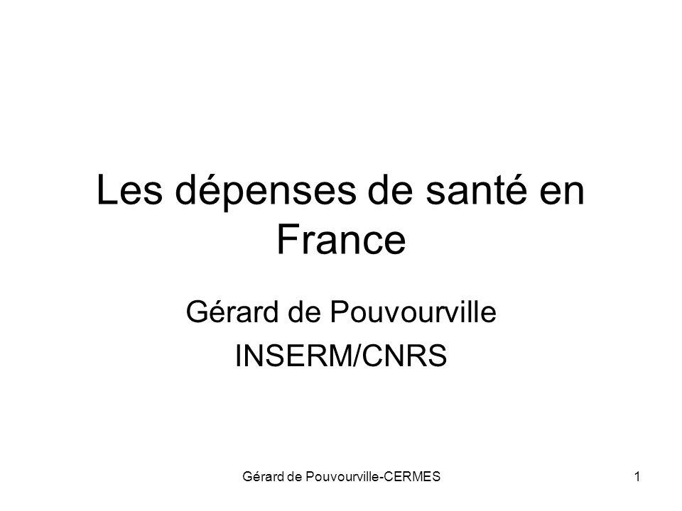 Gérard de Pouvourville-CERMES1 Les dépenses de santé en France Gérard de Pouvourville INSERM/CNRS