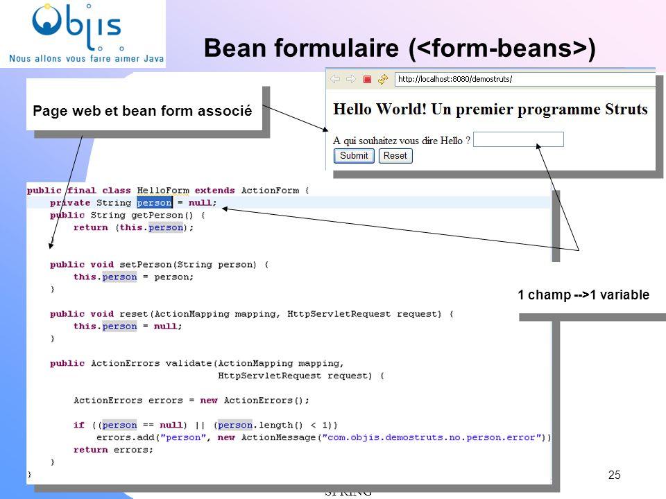 www.objis.com - Formation SPRING Bean formulaire ( ) 25 1 champ -->1 variable Page web et bean form associé