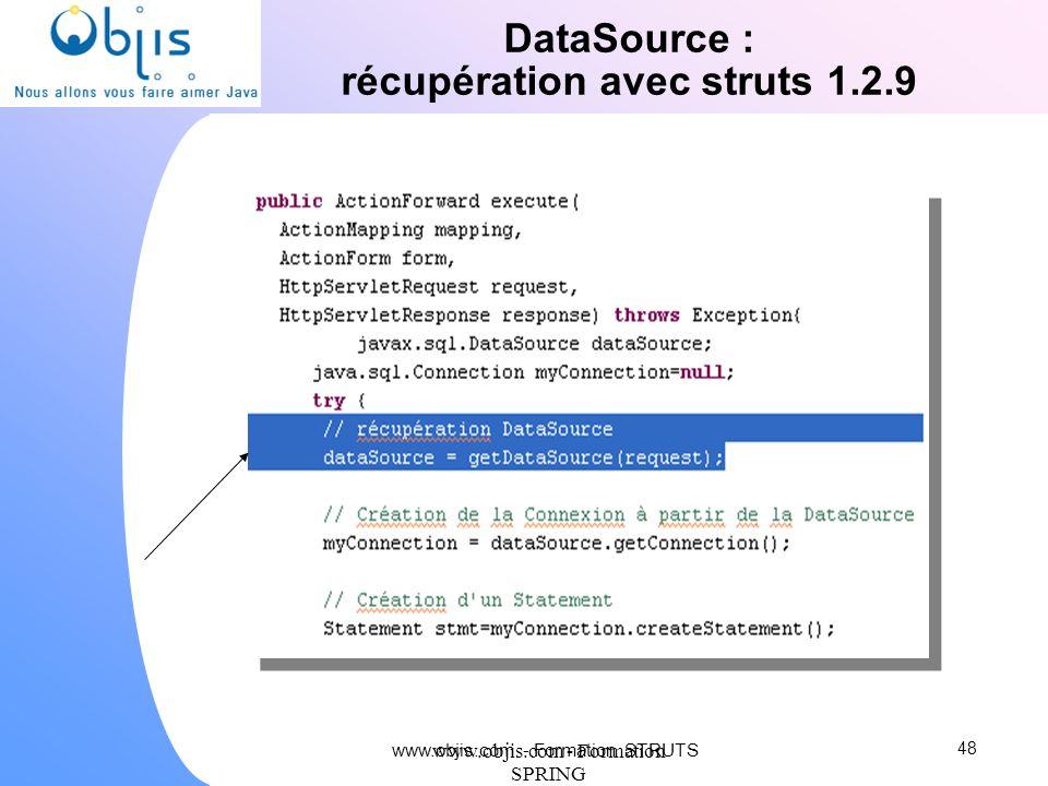 www.objis.com - Formation SPRING DataSource : récupération avec struts 1.2.9 48 www.objis.com - Formation STRUTS