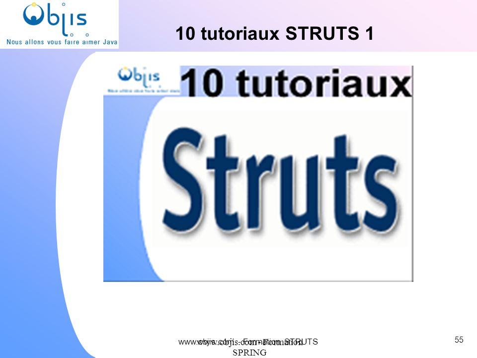 www.objis.com - Formation SPRING 55 www.objis.com - Formation STRUTS 10 tutoriaux STRUTS 1