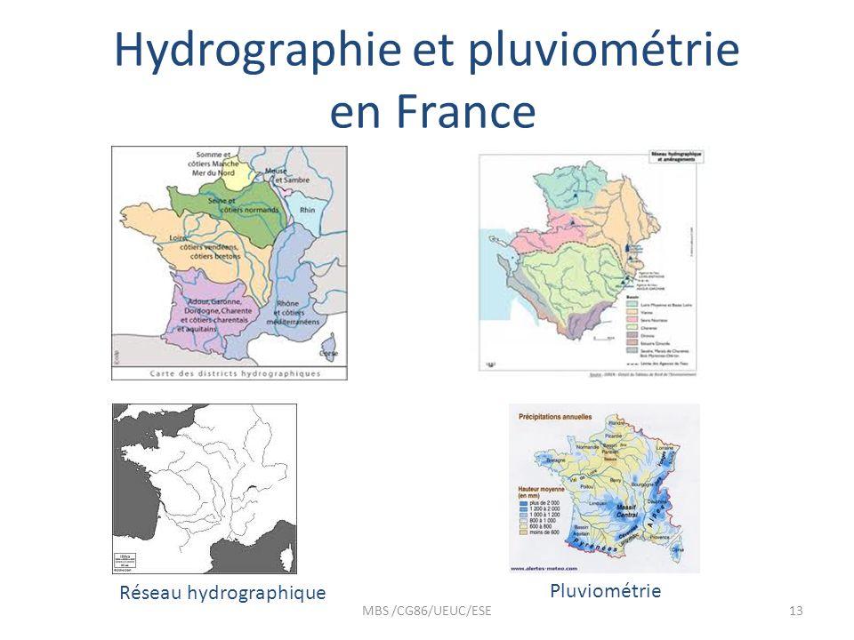 Hydrographie et pluviométrie en France MBS /CG86/UEUC/ESE13 Réseau hydrographique Pluviométrie