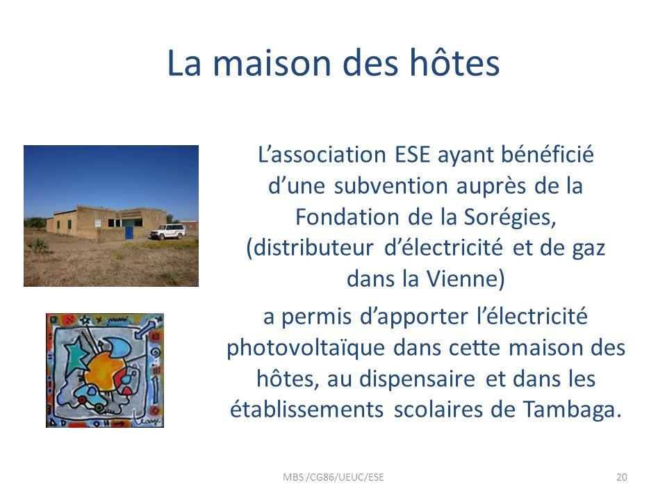 La maison des hôtes Lassociation ESE ayant bénéficié dune subvention auprès de la Fondation de la Sorégies, (distributeur délectricité et de gaz dans