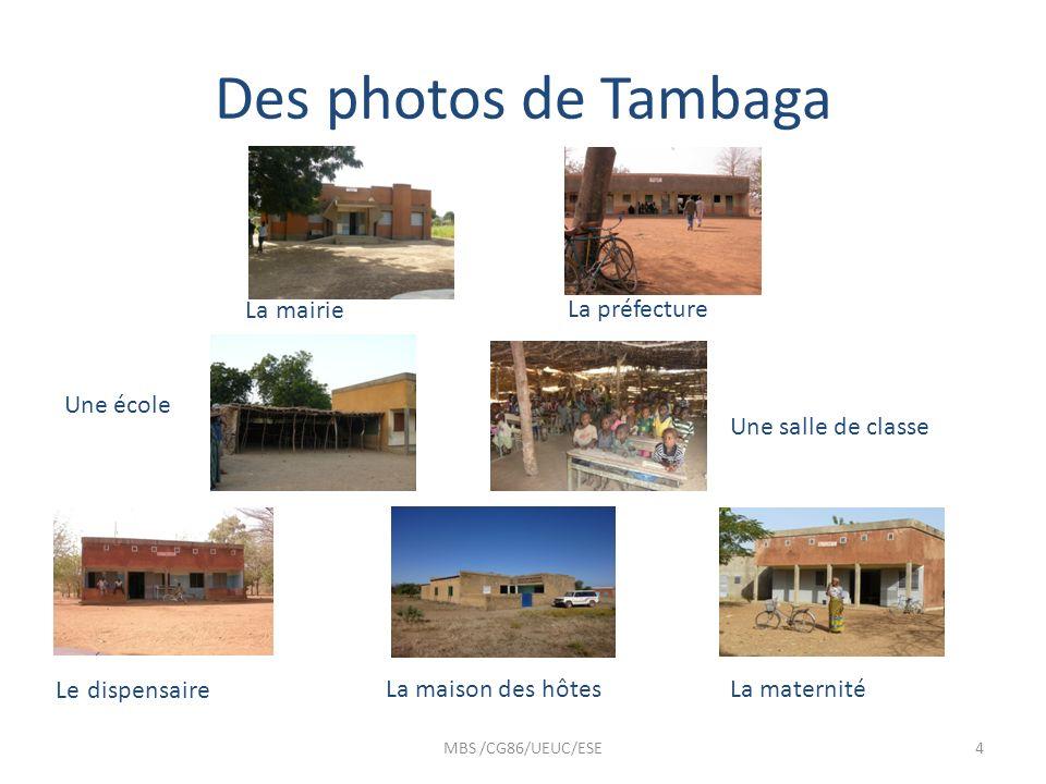 Des photos de Tambaga MBS /CG86/UEUC/ESE4 La mairieLa préfecture Une école Une salle de classe Le dispensaireLa maison des hôtesLa maternité