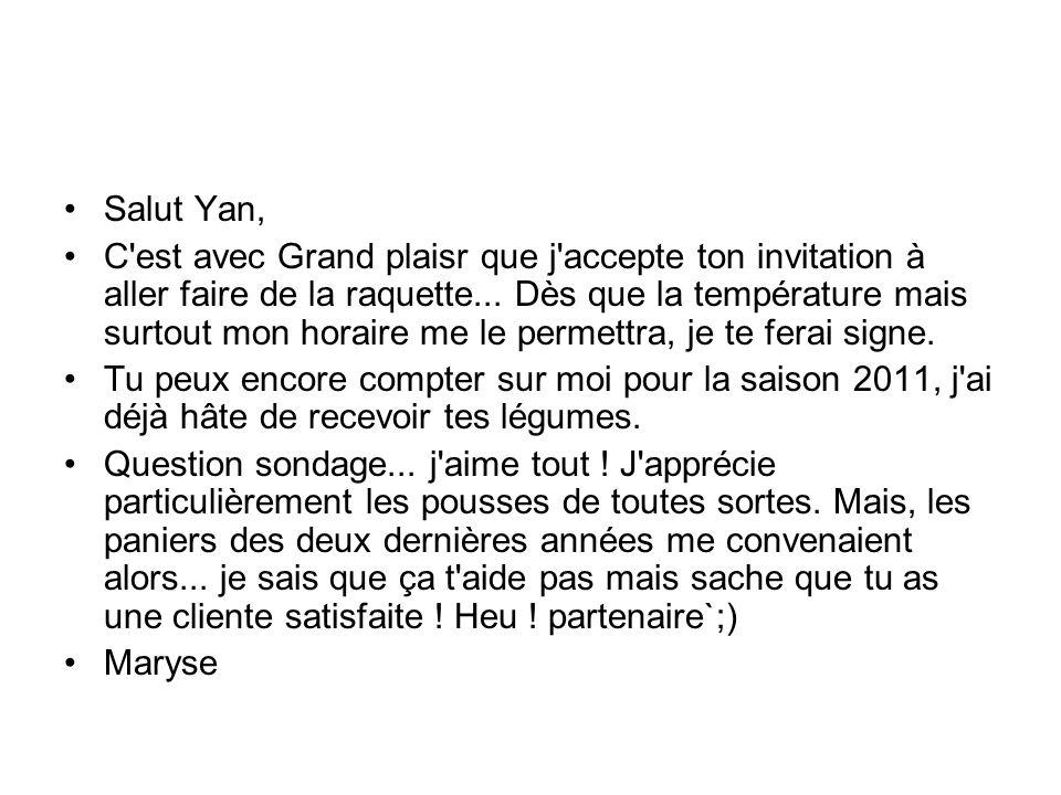 Salut Yan, C est avec Grand plaisr que j accepte ton invitation à aller faire de la raquette...