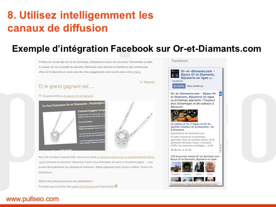 8. Utilisez intelligemment les canaux de diffusion Exemple dintégration Facebook sur Or-et-Diamants.com