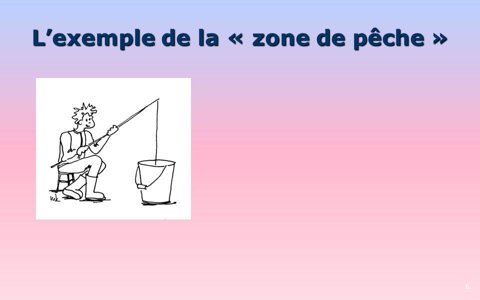 17 2. Le principe de la « zone de pêche »