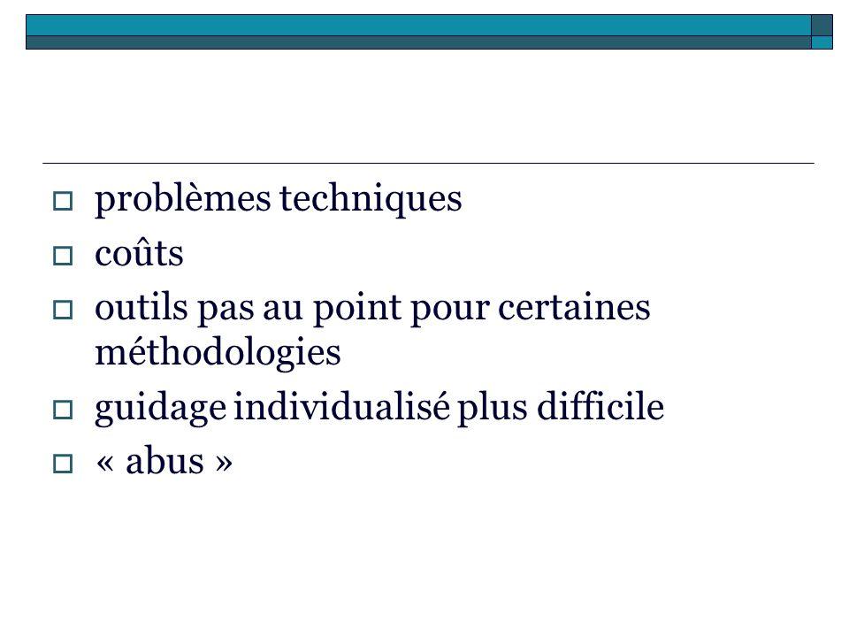 problèmes techniques coûts outils pas au point pour certaines méthodologies guidage individualisé plus difficile « abus »