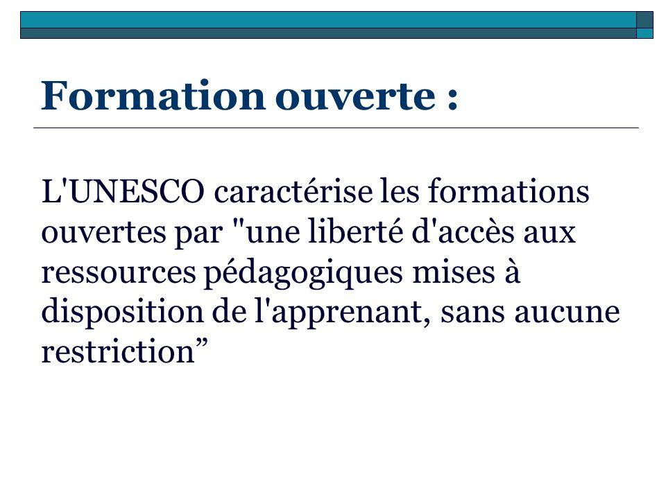 Formation ouverte : L'UNESCO caractérise les formations ouvertes par