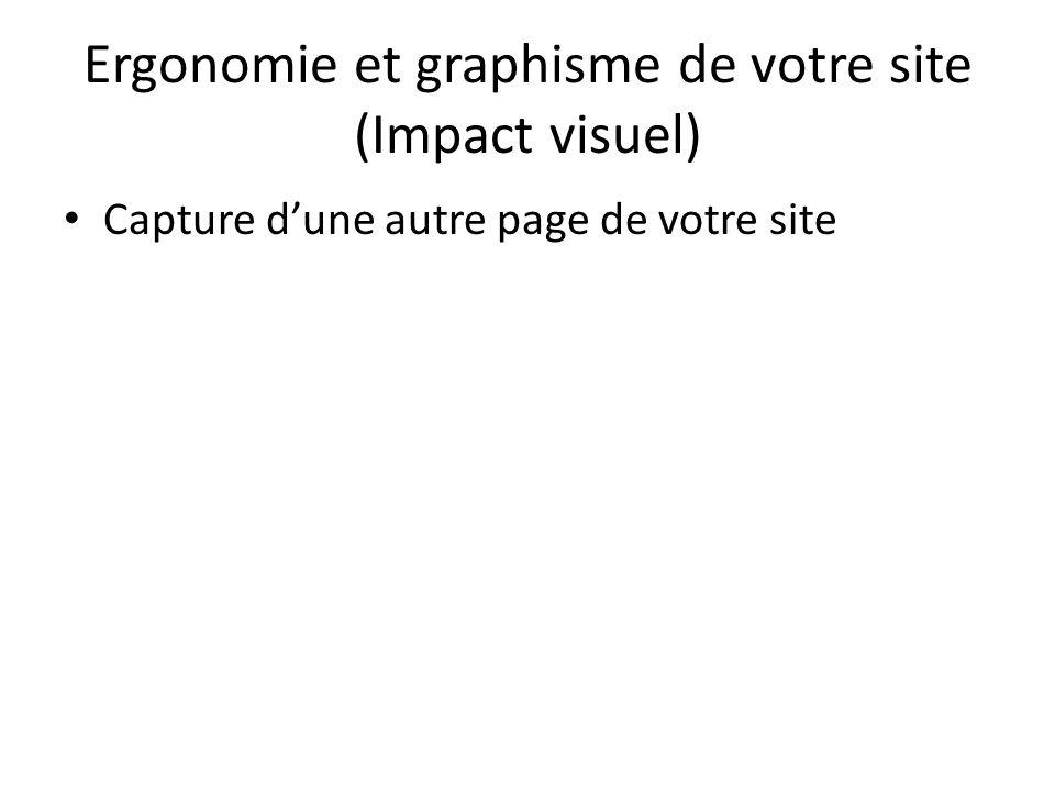 Ergonomie et graphisme de votre site (Impact visuel) Capture dune autre page de votre site