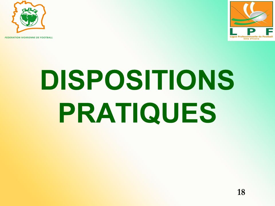 DISPOSITIONS PRATIQUES 18