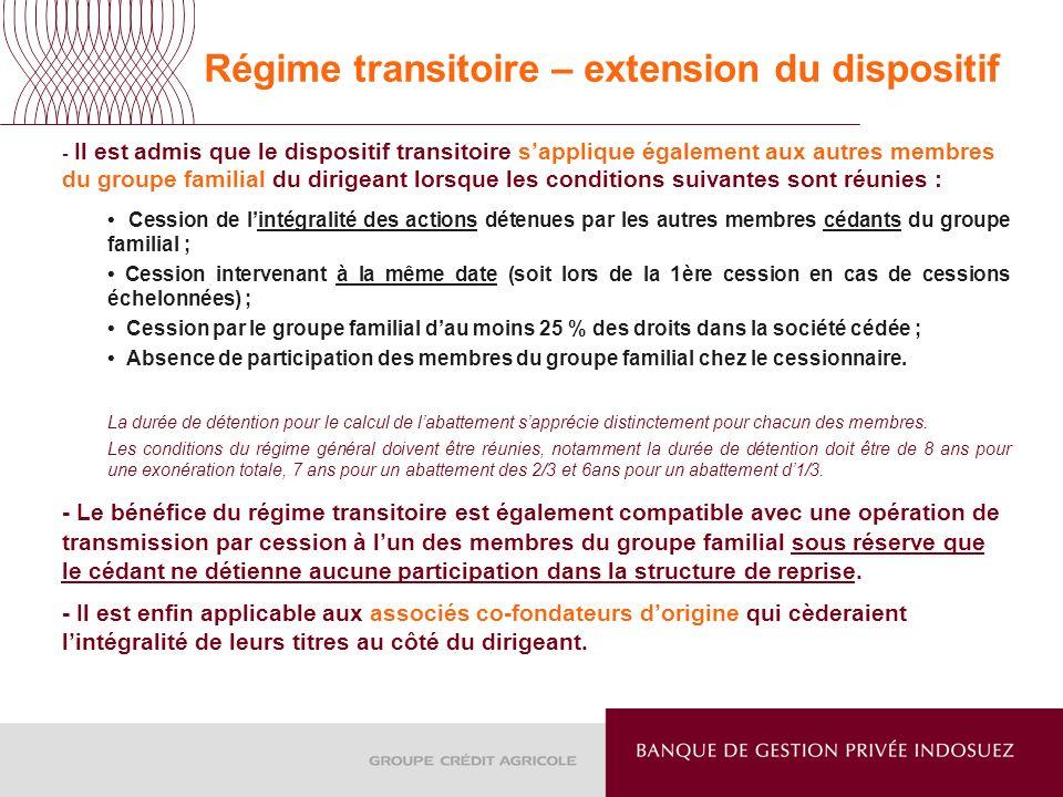 Régime transitoire – extension du dispositif - Il est admis que le dispositif transitoire sapplique également aux autres membres du groupe familial du