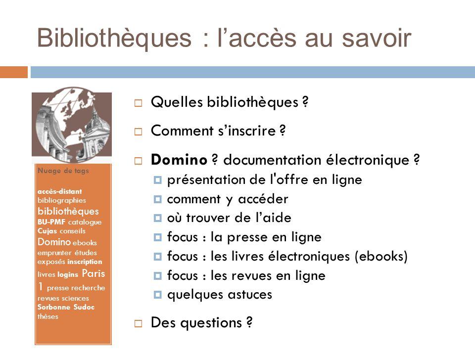 Bibliothèques : laccès au savoir Nuage de tags accès-distant bibliographies bibliothèques BU-PMF catalogue Cujas conseils Domino ebooks emprunter étud
