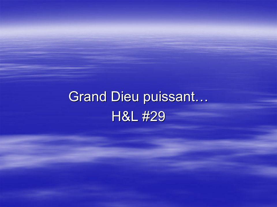 Grand Dieu puissant… H&L #29