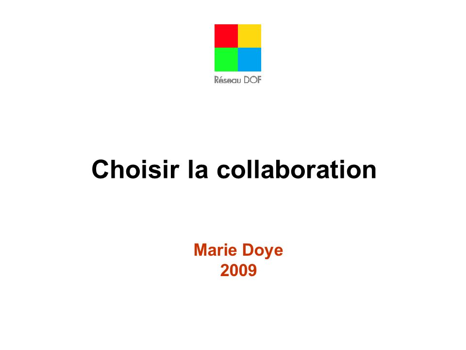 Choisir la collaboration Marie Doye 2009