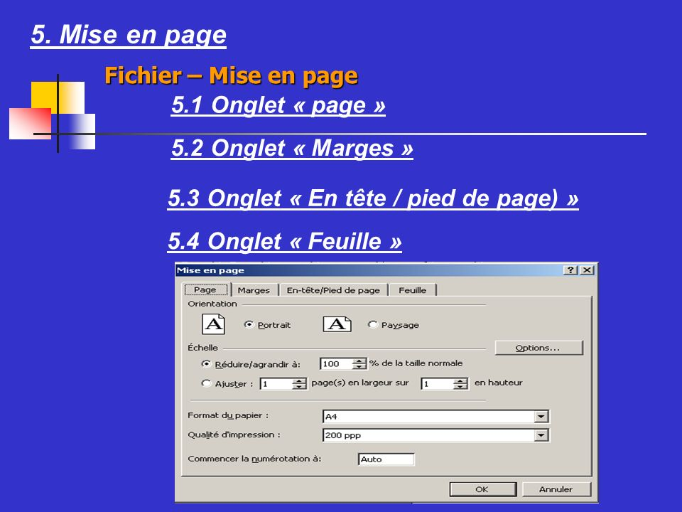 5. Mise en page 5.1 Onglet « page » 5.2 Onglet « Marges » 5.3 Onglet « En tête / pied de page) » 5.4 Onglet « Feuille » Fichier – Mise en page
