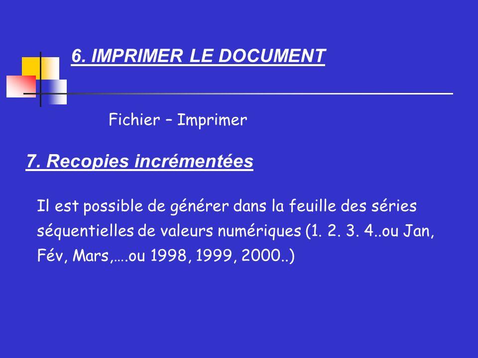6. IMPRIMER LE DOCUMENT Fichier – Imprimer 7.