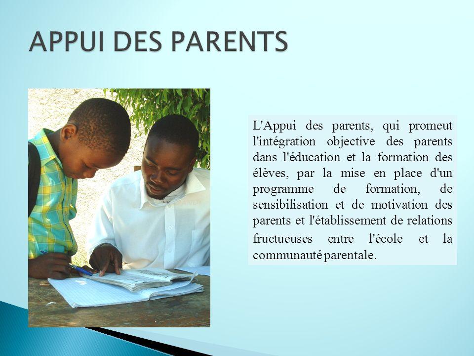 L'Appui des parents, qui promeut l'intégration objective des parents dans l'éducation et la formation des élèves, par la mise en place d'un programme