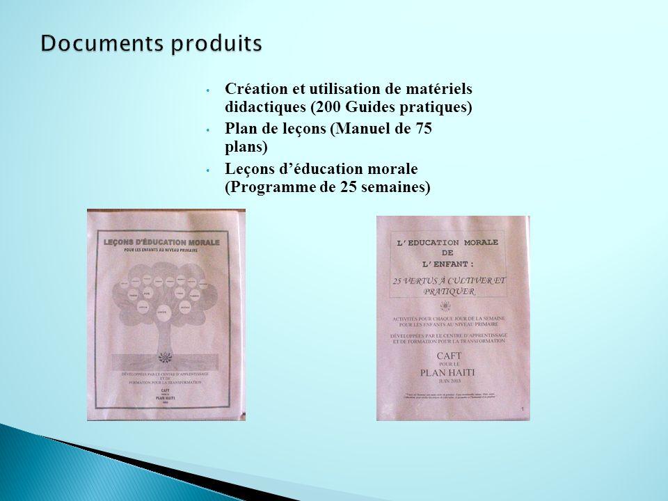 Création et utilisation de matériels didactiques (200 Guides pratiques) Plan de leçons (Manuel de 75 plans) Leçons d éducation morale (Programme de 25