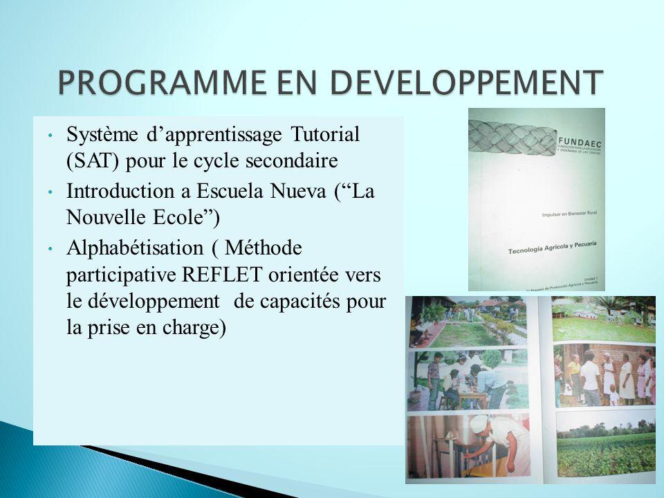 Système dapprentissage Tutorial (SAT) pour le cycle secondaire Introduction a Escuela Nueva (La Nouvelle Ecole) Alphabétisation ( Méthode participativ