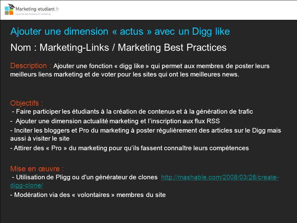 Ajouter une dimension « actus » avec un Digg like Nom : Marketing-Links / Marketing Best Practices Description : Ajouter une fonction « digg like » qu