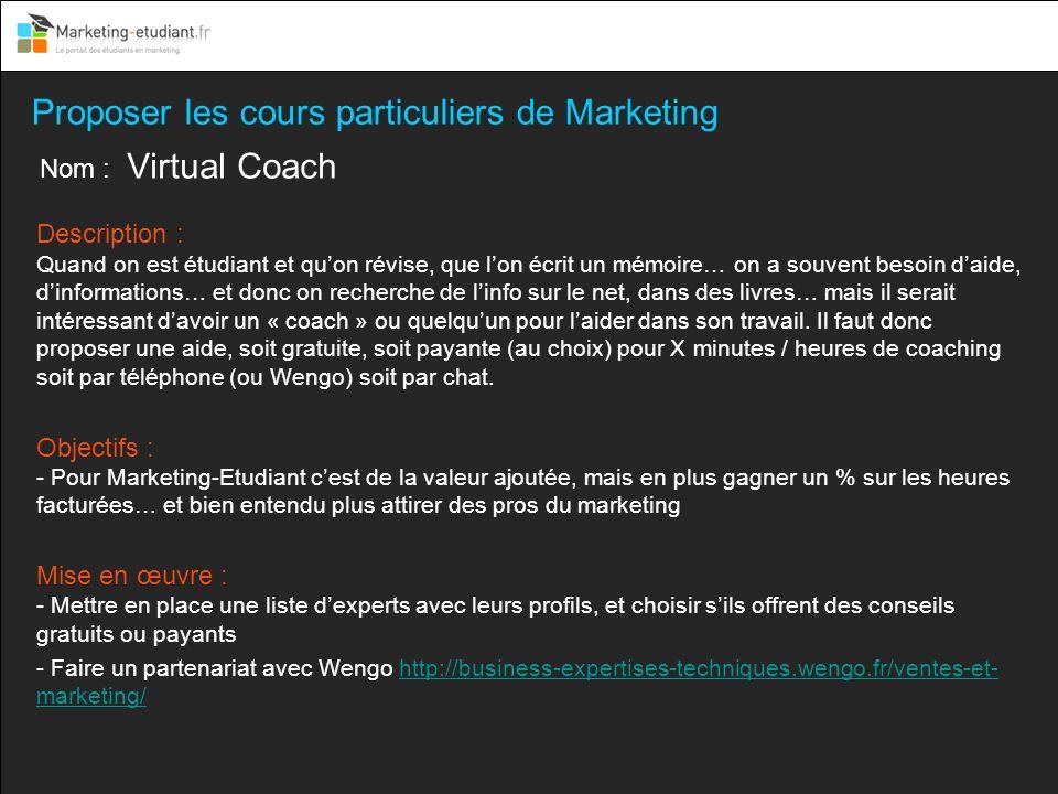 Proposer les cours particuliers de Marketing Nom : Virtual Coach Description : Quand on est étudiant et quon révise, que lon écrit un mémoire… on a so