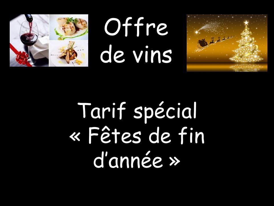 Tarif spécial « Fêtes de fin dannée » Offre de vins