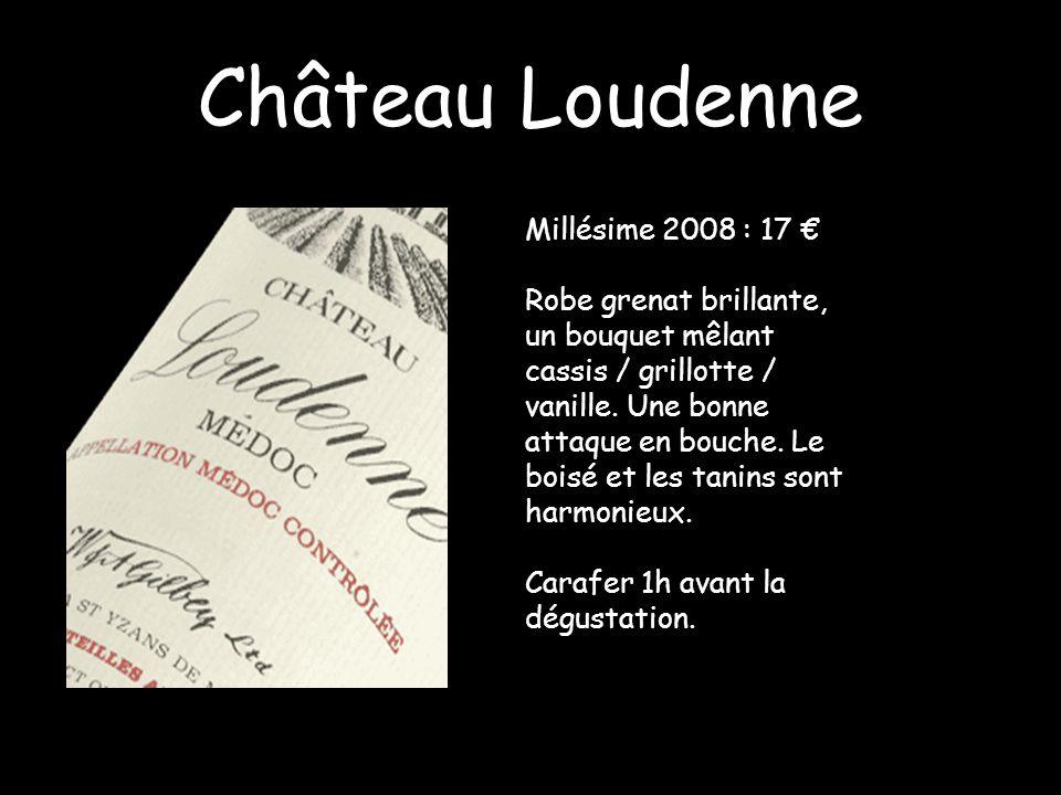 Château Loudenne Millésime 2008 : 17 Robe grenat brillante, un bouquet mêlant cassis / grillotte / vanille. Une bonne attaque en bouche. Le boisé et l