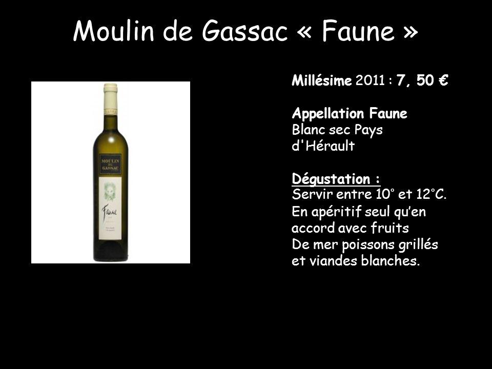 Millésime 2011 : 7, 50 Appellation Faune Blanc sec Pays d'Hérault Dégustation : Servir entre 10° et 12°C. En apéritif seul quen accord avec fruits De