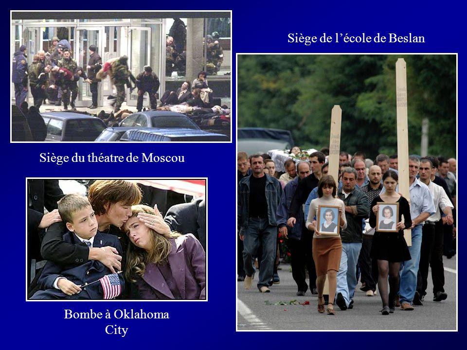 Siège du théatre de Moscou Siège de lécole de Beslan Bombe à Oklahoma City