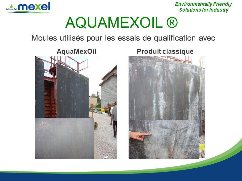 Moules utilisés pour les essais de qualification avec AQUAMEXOIL ® Environmentally Friendly Solutions for Industry AquaMexOilProduit classique