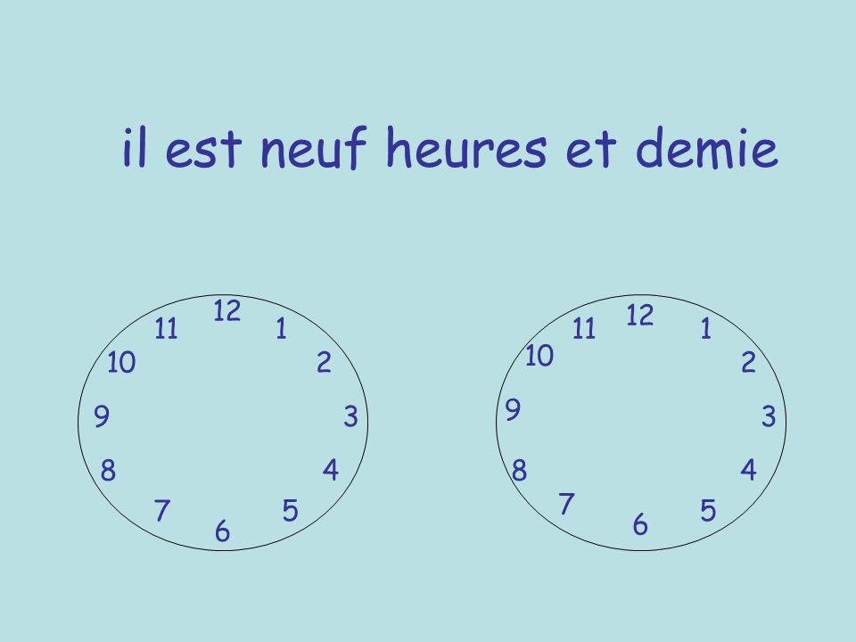 il est neuf heures et demie 12 6 39 1 2 4 57 8 10 11 12 6 3 9 7 8 5 10 111 2 4