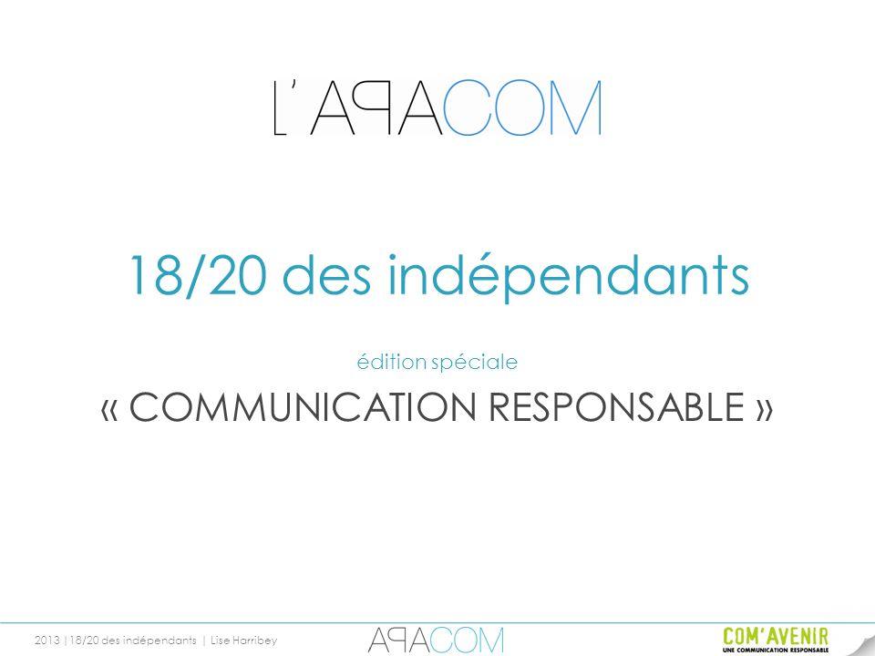 2013 |18/20 des indépendants | Lise Harribey 18/20 des indépendants édition spéciale « COMMUNICATION RESPONSABLE »