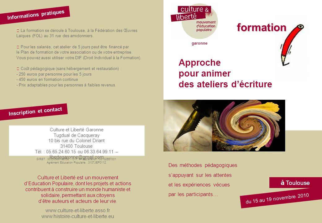 Approche pour animer des ateliers décriture à Toulouse du 15 au 19 novembre 2010 Culture et Liberté est un mouvement dEducation Populaire, dont les pr