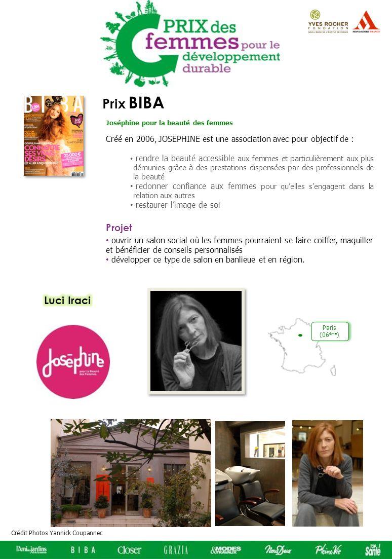 Prix BIBA Créé en 2006, JOSEPHINE est une association avec pour objectif de : rendre la beauté accessible aux femmes et particulièrement aux plus dému