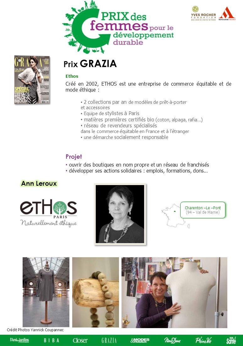 Prix GRAZIA Créé en 2002, ETHOS est une entreprise de commerce équitable et de mode éthique : 2 collections par an de modèles de prêt-à-porter et acce