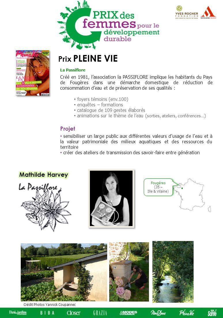 Prix PLEINE VIE Créé en 1981, lassociation la PASSIFLORE implique les habitants du Pays de Fougères dans une démarche domestique de réduction de conso