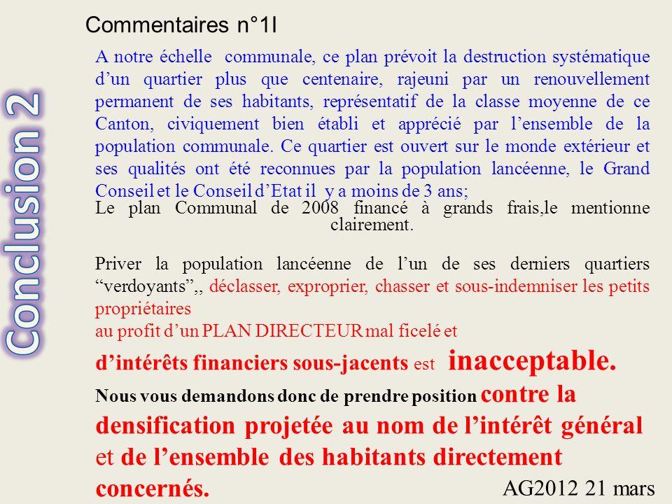 Commentaires n°1I A notre échelle communale, ce plan prévoit la destruction systématique dun quartier plus que centenaire, rajeuni par un renouvelleme