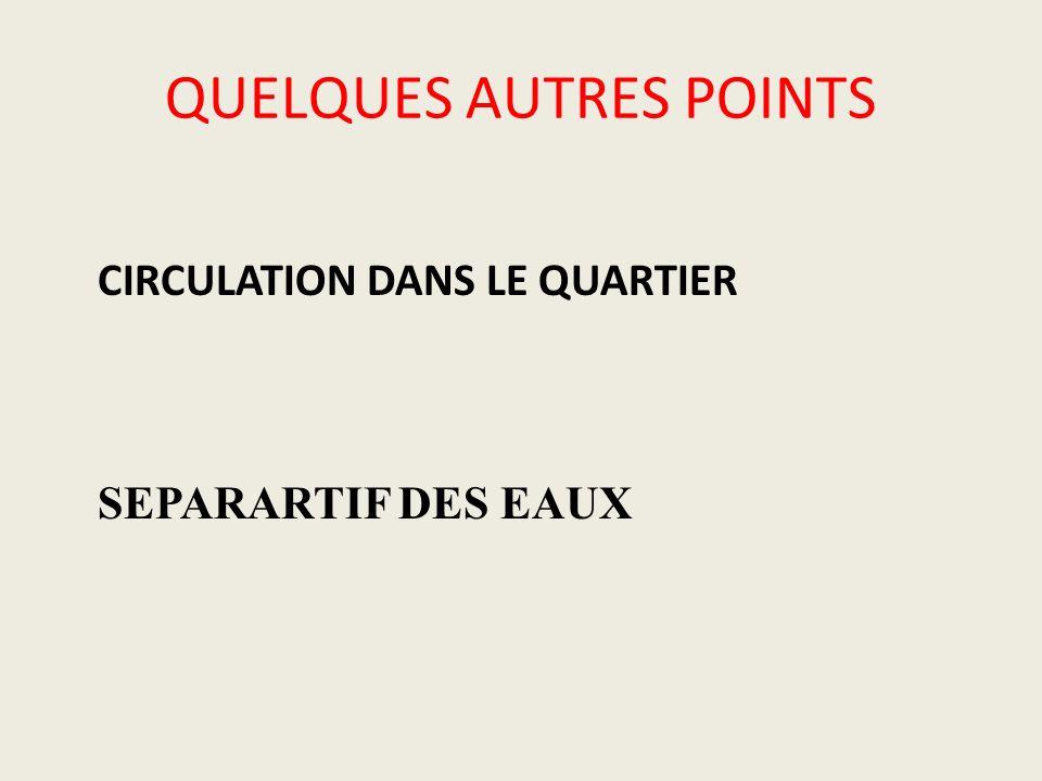 QUELQUES AUTRES POINTS CIRCULATION DANS LE QUARTIER SEPARARTIF DES EAUX