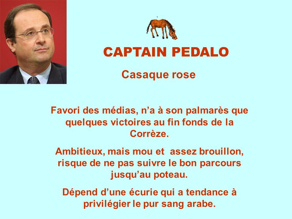 CAPTAIN PEDALO Favori des médias, na à son palmarès que quelques victoires au fin fonds de la Corrèze.