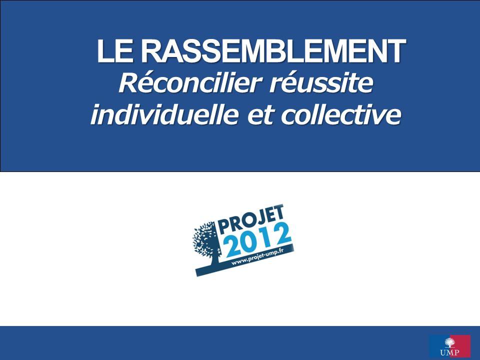 LE RASSEMBLEMENT Réconcilier réussite individuelle et collective
