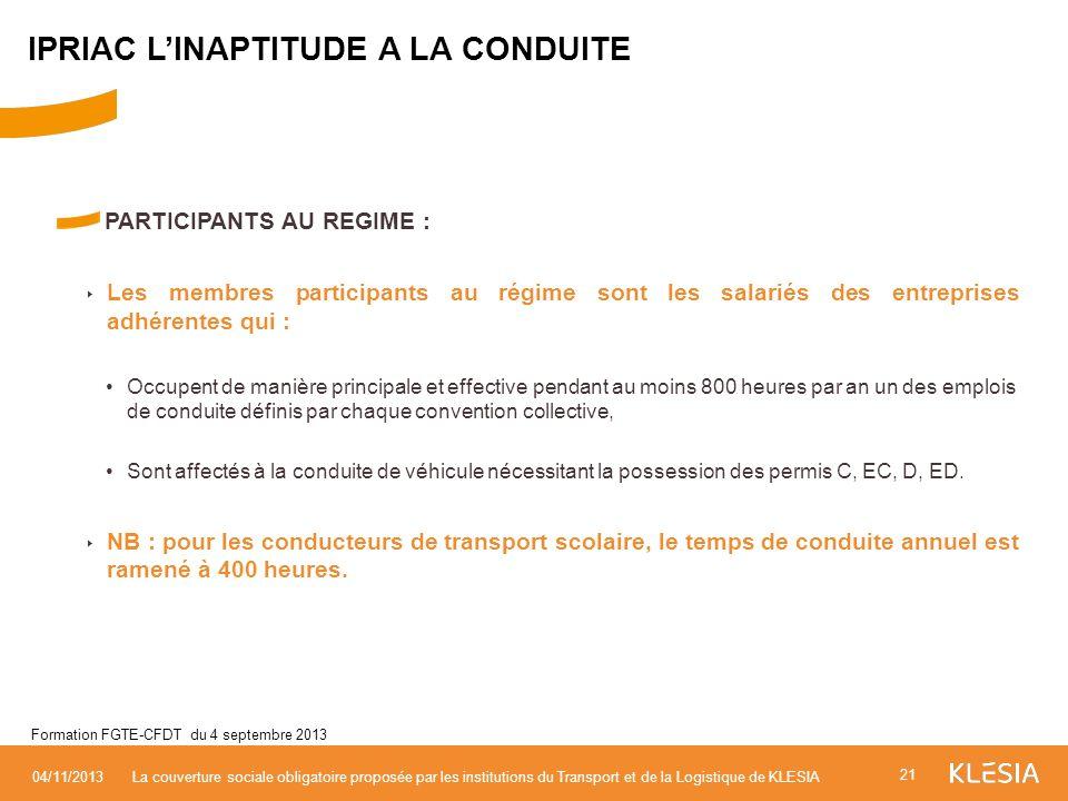PARTICIPANTS AU REGIME : Les membres participants au régime sont les salariés des entreprises adhérentes qui : Occupent de manière principale et effec