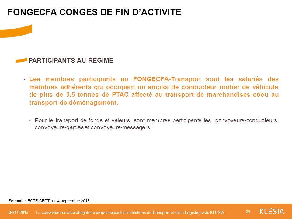 PARTICIPANTS AU REGIME Les membres participants au FONGECFA-Transport sont les salariés des membres adhérents qui occupent un emploi de conducteur rou