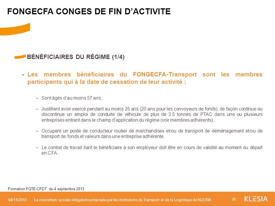 BÉNÉFICIAIRES DU RÉGIME (1/4) Les membres bénéficiaires du FONGECFA-Transport sont les membres participants qui à la date de cessation de leur activit