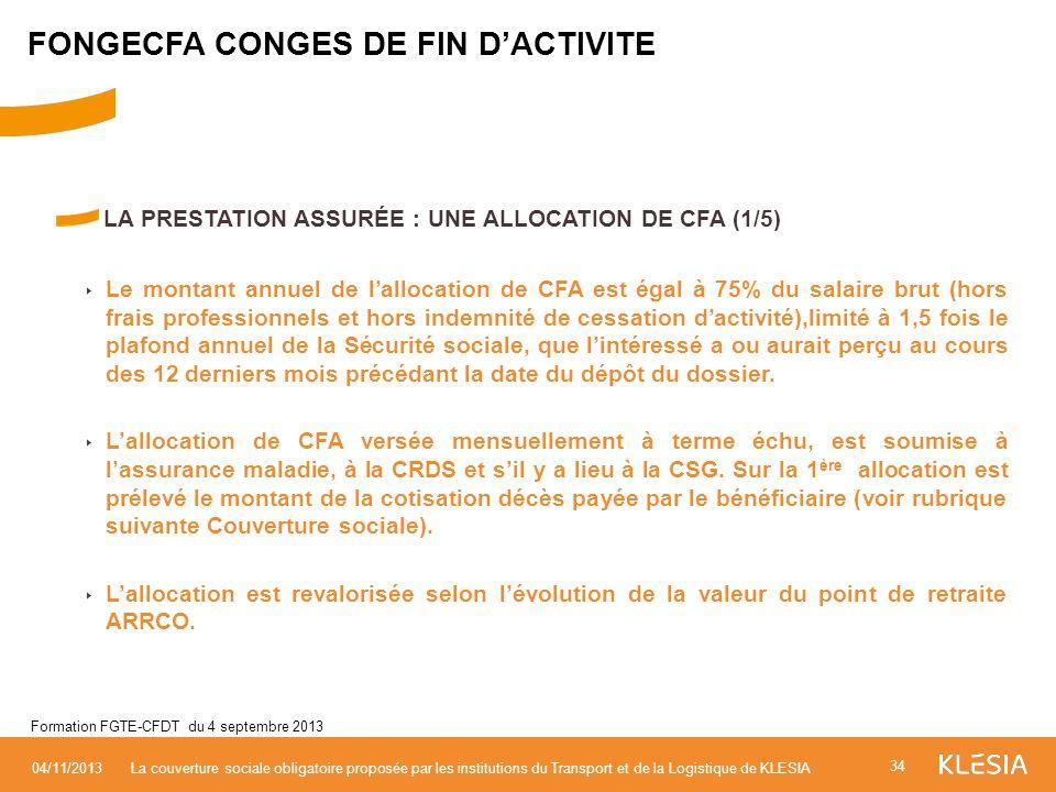 LA PRESTATION ASSURÉE : UNE ALLOCATION DE CFA (1/5) Le montant annuel de lallocation de CFA est égal à 75% du salaire brut (hors frais professionnels